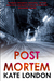 Post Mortem (Collins and Griffiths, #1) by Kate London