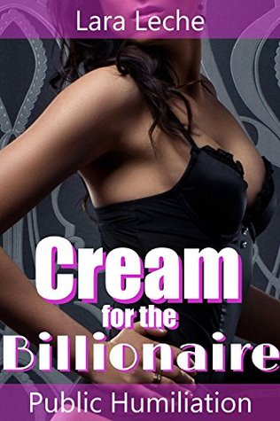 Cream for the Billionaire 2: Public Humiliation - Sharing the Hucow
