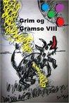 Grim og Gramse VIII