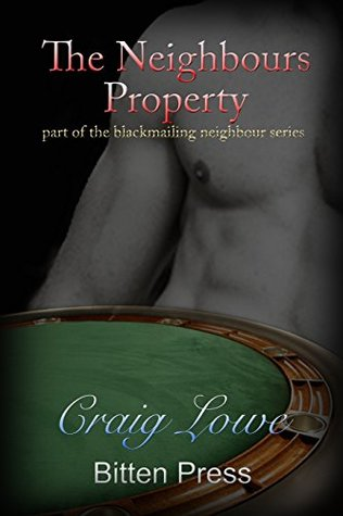 The Neighbours Property (The Blackmailing Neighbour Book 2)