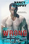 The Wrong Hero (Wrong Never Felt So Right Book 2)