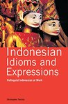 Indonesian Idioms and Expressions: Colloquial Indonesian at Work