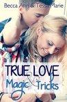 True Love and Magic Tricks by Cassie Mae