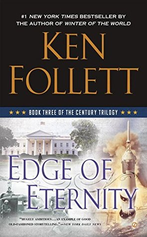 Edge of Eternity: Book Three of the Century Trilogy by Ken Follett (2015-09-01)
