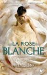 La Rose Blanche by Amy Ewing