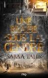 Une Braise sous la Cendre by Sabaa Tahir