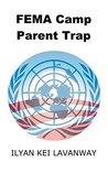 FEMA Camp Parent Trap