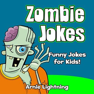 Zombie Jokes for Kids! (Illustrated Pictures for Beginning & Early ...