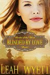Blinded By Love by Leah Wyett