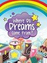 Where Do Dreams Come From? by Kim Delgado