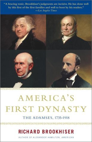 America's First Dynasty: The Adamses, 1735-1918