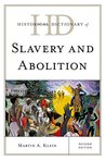 Historical Dictionary of Slavery and Abolition (Historical Dictionaries of Religions, Philosophies, and Movements Series)