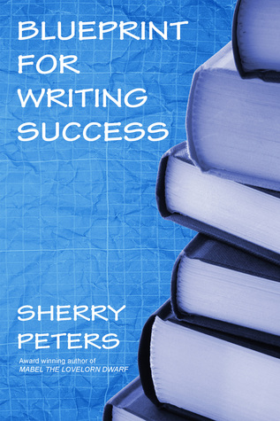 Blueprint for writing success by sherry peters 25926715 malvernweather Choice Image