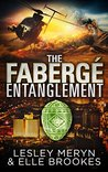The Fabergé Entanglement by Lesley Meryn