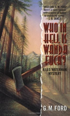 Who in Hell Is Wanda Fuca? (Leo Waterman, #1)