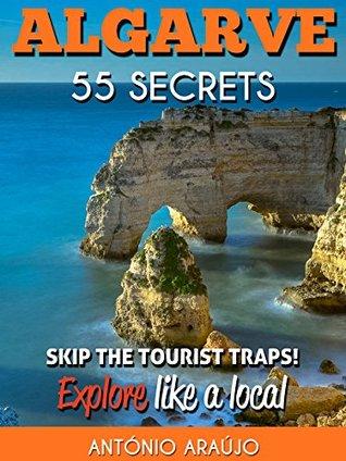 Algarve Portugal Bucket List 55 Secrets ...
