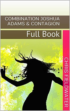 COMBINATION JOSHUA ADAMS & CONTAGION: Full Book One - Two & Three