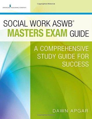 Social Work Aswb Masters Exam Guide: A Comprehensive Study Guide for Success: A Comprehensive Study Guide for Success