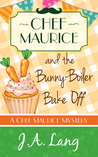 Chef Maurice and the Bunny-Boiler Bake Off (Chef Maurice Mysteries, #3)