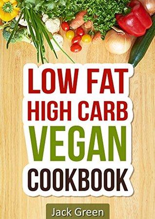 Vegan: High Carb Low Fat Vegan Recipes- Raw Vegan Diet ( 80/10/10 Diet, Raw Till 4,vegan Slow Cooker, Cast Iron)) (raw till 4,80/10/10,Slow Cooker, Cast ... diet,vegan cookbook,vegan recipes)