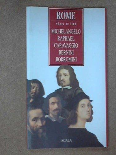 Rome: Where to Find Michelangelo, Raphael, Carvaggio, Bernini, & Borromini