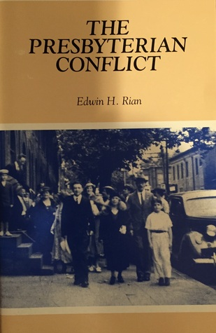 The Presbyterian Conflict by Edwin H. Rian