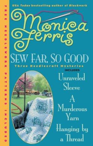 Sew Far, So Good: Unraveled Sleeve / A Murderous Yarn / Hanging by a Thread