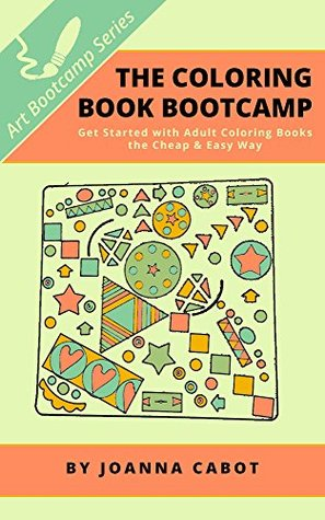 The Coloring Book Bootcamp: Get Started with Adult Coloring Books ...