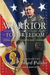 Warrior for Freedom: Challenge, Triumph and Change, The Major Ed Pulido Story.