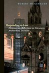 Responding to Loss: Heideggerian Reflections on Literature, Architecture, and Film (Perspectives in Continental Philosophy (FUP))