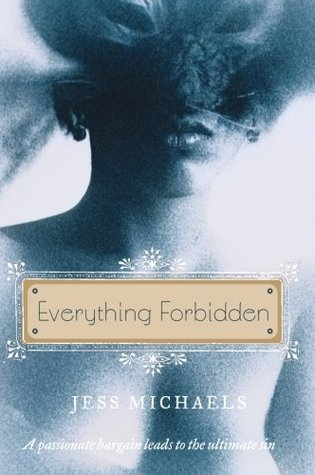 Everything Forbidden by Jess Michaels