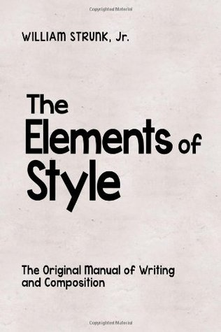 The Elements of Style: The Original Manual of Writing and Composition