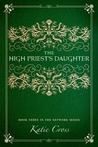 The High Priest's Daughter (The Network Series, #3)