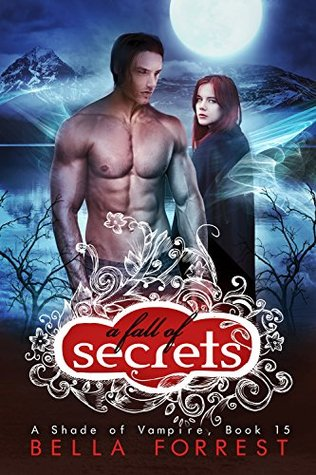A Fall of Secrets(A Shade of Vampire 15) - Bella Forrest