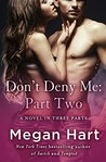 Don't Deny Me: Part Two: A Novel in Three Parts