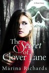 The Secret of Clover Lane by Marina Richards