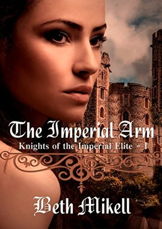 The Imperial Arm (Knights of the Imperial Elite #1)