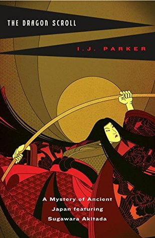 The Dragon Scroll by I.J. Parker