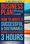 Business Plan Writing Guide: How To Write A Successful & Sustainable Business Plan In Under 3 Hours (Business Plan, Business Plan Writing, Business Plan Template)