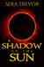 A Shadow on the Sun by Sera Trevor