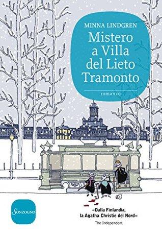 Ebook Mistero a Villa del Lieto Tramonto by Minna Lindgren read!