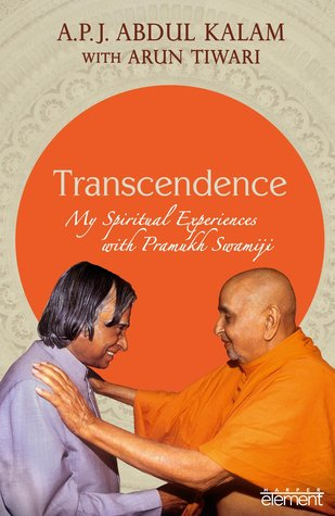 Transcendence My Spiritual Experiences with Pramukh Swamiji by A.P.J. Abdul Kalam