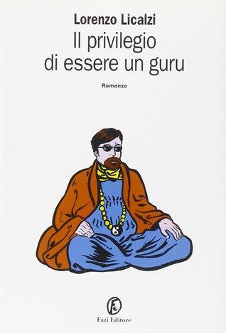 Il privilegio di essere un guru