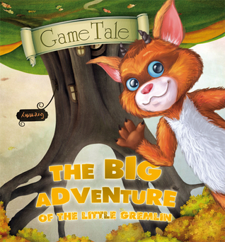 The Big Adventure of the Little Gremlin (GameTales, #1)