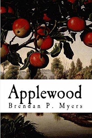 Ebook Applewood by Brendan P. Myers read!