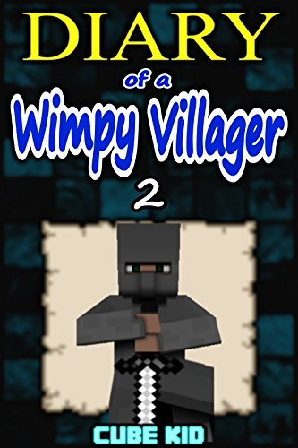 Diary of a Wimpy Villager: Book 2 (An unofficial Minecraft book)
