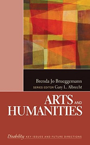 Arts and Humanities (The SAGE Reference Series on Disability: Key Issues and Future Directions)