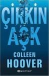 Çirkin Aşk by Colleen Hoover