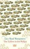 Das Schloss in den Wolken by L.M. Montgomery