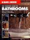 Black & Decker The Complete Guide to Bathrooms by Black & Decker